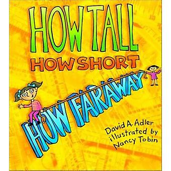 How Tall - How Short - How Faraway? by David A Adler - Nancy Tobin -