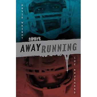 Away Running by Luc Bouchard - David Wright - 9781459810464 Book