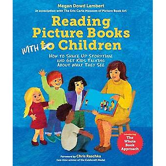Reading Picture Books with Children - How to Shake Up Storytime and Ge