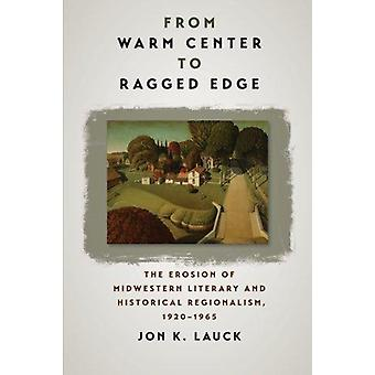 From Warm Center to Ragged Edge - The Erosion of Midwestern Literary a