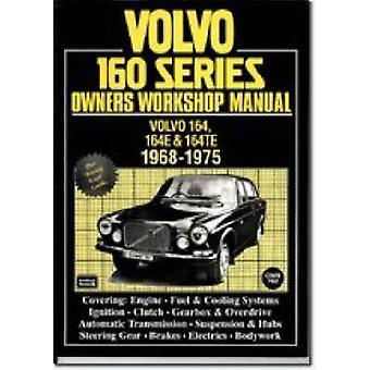 Volvo 160 Series - 1968-74 - Owners Workshop Manual by R. M. Clarke -