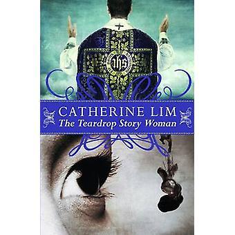 Den Teardrop berättelse kvinna av Catherine lim-9789814346214 bok
