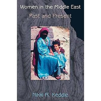 Women in the Middle East - Past and Present by Nikki R. Keddie - 97806