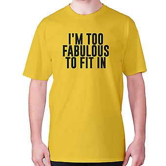 Mens funny gym t-shirt slogan tee workout hilarious - I'm too fabulous to fit in