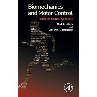 Biomechanics and Motor Control by Latash & Mark