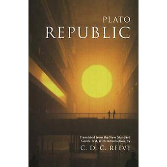 Republic by Plato & C. D. C. Reeve