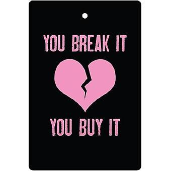 You Break It, Sie kaufen es Auto-Lufterfrischer