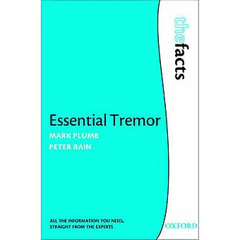 Essential Tremor by Mark Plumb & Peter Bain