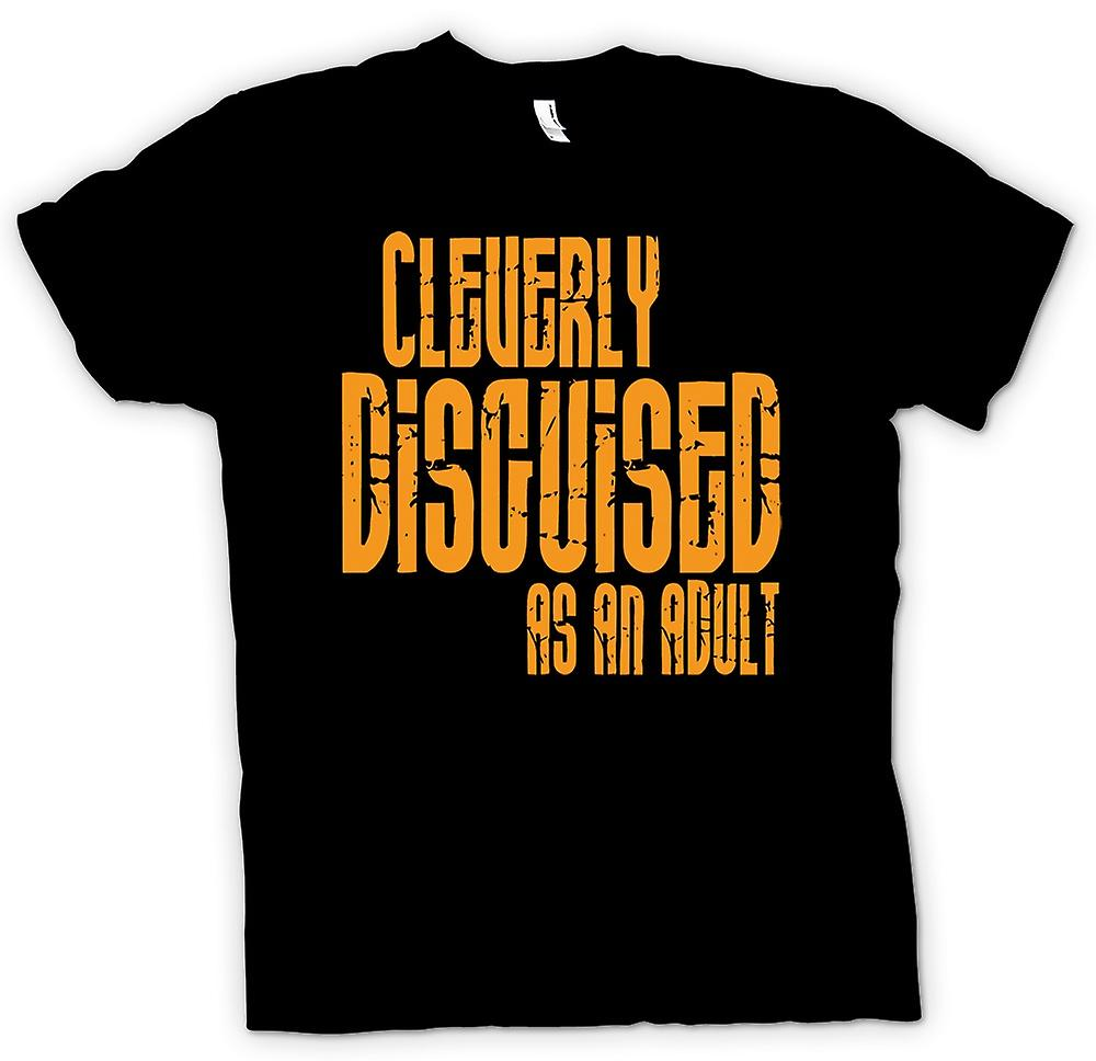 Mens T-shirt - Cleverly Disguised As An Adult - Quote