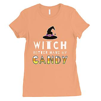 Witch Better Have My Candy Womens Peach T-Shirt