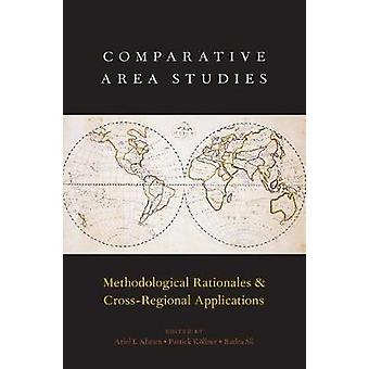 Comparative Area Studies - Methodological Rationales and Cross-Regiona