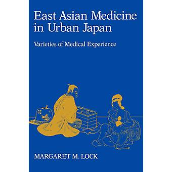 East Asian Medicine in Urban Japan - Varieties of Medical Experience b