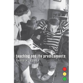 Teaching and Its Predicaments by David K. Cohen - 9780674051102 Book
