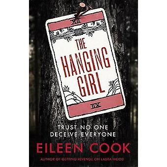 The Hanging Girl by Eileen Cook - 9781471406485 Book