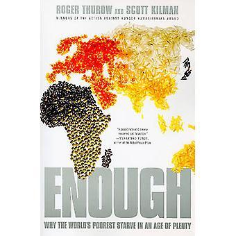 Genug - warum die ärmsten der Welt verhungern, in einer Zeit des Überflusses von Roger T