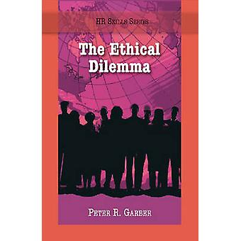 The Ethical Dilemma by Peter Garber - 9781599961163 Book