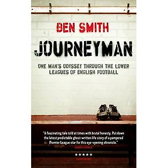 Journeyman - One Man's Odyssey Through the Lower Leagues of English Fo