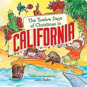 The Twelve Days of Christmas in California by Laura Rader - 978145492