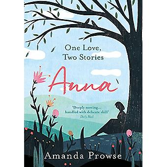Anna - One Love - Two Stories by Amanda Prowse - 9781788542067 Book