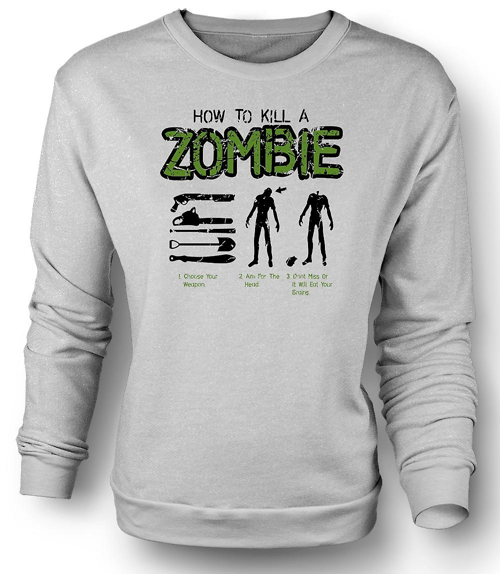 Mens Sweatshirt How To Kill A Zombie - Funny