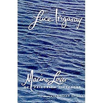 Marine Lover of Friedrich Nietzsche by Luce Irigaray - Gillian C. Gil