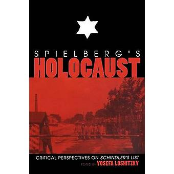 Spielberg's Holocaust - Critical Perspectives on  -Schindler's List - by