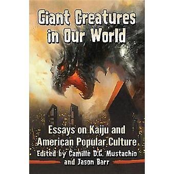 Riesige Kreaturen in unserer Welt - Essays über Kaiju und amerikanische populäre Cu