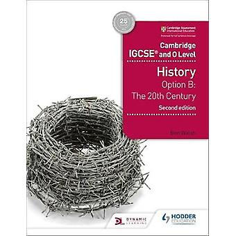 Cambridge IGCSE and O Level History 2nd Edition - Option B - The 20th c