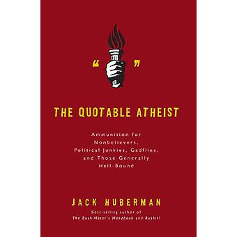 The Quotable Atheist - Ammunition for Nonbelievers - Political Junkies