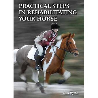Praktische Schritte in Ihr Pferd von Sarah Wyche - 9781847 Sanierung
