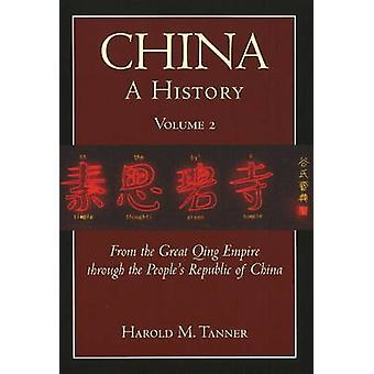 China - A History - From the Great Qing Empire Through the People's Rep