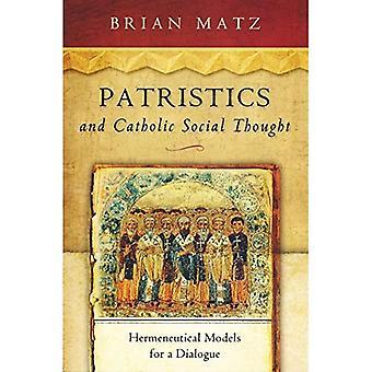 Patristica e cattolica pensiero sociale: modelli ermeneutici per un dialogo (tradizione sociale cattolica)