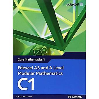 Edexcel Modular Mathematics for AS and A Level: Core Maths 1 (C1): Core Mathematics 1 (C1)