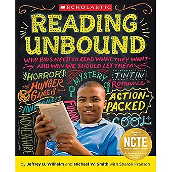 Reading Unbound: Why Kids Need to Read What They Want--And Why We Should Let Them
