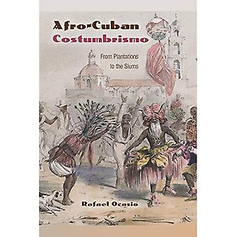 Afro-Cuban Costumbrismo: From Plantations to the Slums