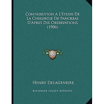 Contribution A L'Etude de La Chirurgie de Pancreas D'Apres Dix Observations (1906)