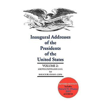 Inaugural Addresses of the Presidents of the U.S.: 2 (Inaugural Addresses of the Presidents of the United States)