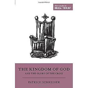 Het Koninkrijk van God en de heerlijkheid van het Kruis (korte Studies in de Bijbelse theologie)