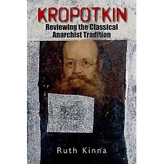 Kropotkin: Reviewing the Classical Anarchist Tradition