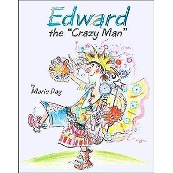 Edward the 'Crazy Man'