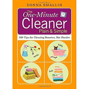 The One-minute Cleaner Plain and Simple: 500 Tips for Cleaning Smarter, Not Harder