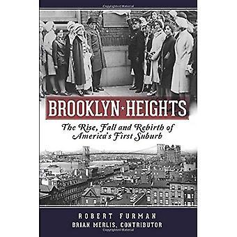 Brooklyn Heights:: Uppgång, Fall och återfödelsen av USA: s första förort (slutgiltiga historia)