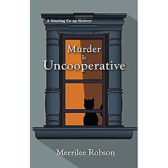 Murder Is Uncooperative (Housing Co-Op Mystery)