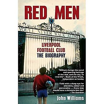 Red Men: Liverpool Football Club ? The Biography