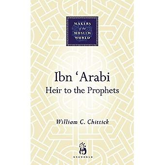 Ibn Arabi: Héritier aux prophètes