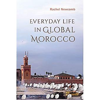 Everyday Life in Global Morocco (Public Cultures of� the Middle East and North� Africa)