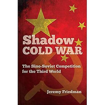 Skygge kalde krigen: Samfunnsteori konkurransen om den tredje verden (den nye kalde krig-historien)