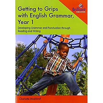 Getting to Grips with English Grammar, Year 1: Developing Grammar and Punctuation through Reading and Writing