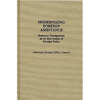 Modernizzare la gestione delle risorse di assistenza straniera come strumento di politica estera di American & Consiglio di politica estera