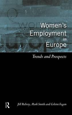 femmes Employment in Europe Trends and Prospects by Rubery & Jill & Etc